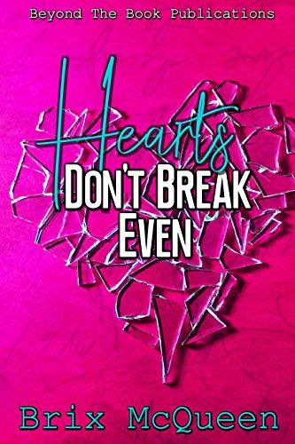 Hearts Don't Break Even (Hearts Don't Break Even Book 1)