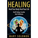 HEALING: Heal Your Body; Heal Your Life: Self Help Guide (Self Healing, Immune System, Chronic Illness, Inflammation, Chronic Pain, Back Pain, Affirmations)