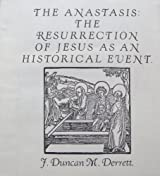 The Anastasis: Resurrection of Jesus as an Historical Event