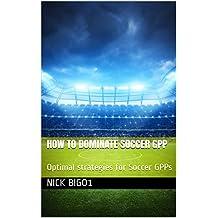 How to dominate SOCCER GPP : Optimal strategies for Soccer GPPs