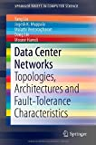 Data Center Networks: Topologies, Architectures and Fault-Tolerance Characteristics (SpringerBriefs in Computer Science), Yang Liu, Jogesh K Muppala, Malathi Veeraraghavan, Dong Lin, Mounir Hamdi, 3319019481