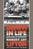 Death in Life: Survivors of Hiroshima