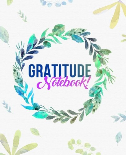 Read Online Gratitude Notebook: Cute Colorful Flowers Watercolor Gratitude Notebook Daily Journal, College Ruled, 200 pages, 7.5 x 9.25 inches PDF