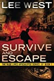 SURVIVE AND ESCAPE: A Post Apocalyptic EMP Thriller (The Blue Lives Apocalypse Series) (Volume 1)