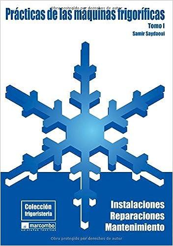 Prácticas de las máquinas frigoríficas tomo 1: SAYDAOUI SAMIR: 9788426714596: Amazon.com: Books