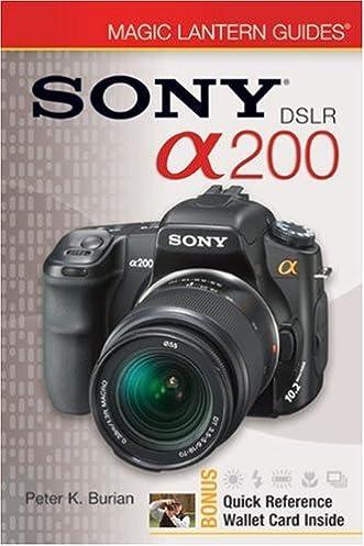 magic lantern guides sony dslr a200 peter k burian 9781600594120 rh amazon com sony a200 camera user manual sony dslr a200 user guide