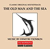 The Old Man And The Sea (Classic Original Soundtrack) By Dimitri Tiomkin (0001-01-01)