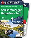 Salzkammergut BergeSeen Trail: Wanderführer mit Extra-Tourenkarte 1:90.000, 60 Touren, GPX-Daten zum Download. (KOMPASS-Wanderführer, Band 5647)