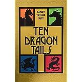 Ten Dragon Tails