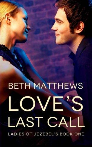 Love's Last Call (Ladies of Jezebel's) (Volume 1) ebook