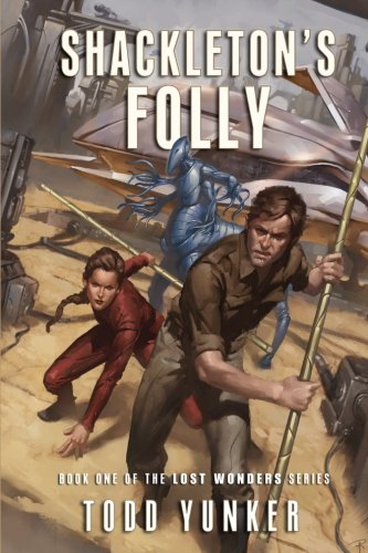 Download Shackleton's Folly (The Lost Wonders) (Volume 1) pdf