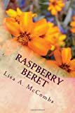 Raspberry Beret, Lisa A. McCombs, 1478304065