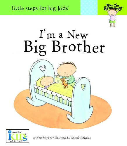im-a-new-big-brother-little-steps-for-big-kids-now-im-growing