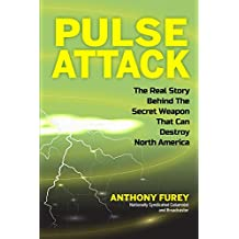 Pulse Attack: The Real Story Behind The Secret Weapon That Can Destroy North America