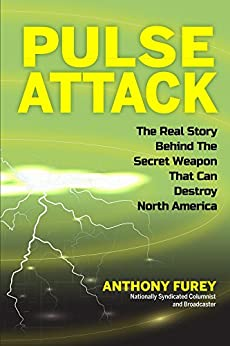 Pulse Attack: The Real Story Behind The Secret Weapon That Can Destroy North America by [Furey, Anthony]