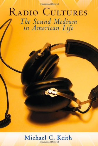 Radio Cultures: The Sound Medium in American Life by Brand: Peter Lang International Academic Publishers