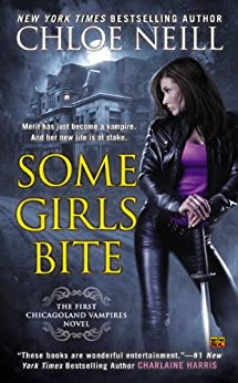 Some Girls Bite (Chicagoland Vampires Book 1) by [Neill, Chloe]