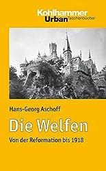 Die Welfen - Von der Reformation bis 1918 (Urban-Taschenbucher)