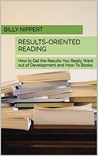 Results-Oriented Reading: How to Get the Results You Really