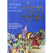 The Artscroll Youth Megillah: Fully Illustrated with the Complete Text, Simplified Translation and Comments (The Artscroll Youth Series)