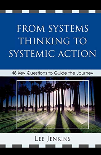 From Systems Thinking to Systemic Action: 48 Key Questions to Guide the Journey