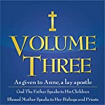 God the Father Speaks to His Children, Blessed Mother Speaks to Priests and Bishops: Direction for Our Times, Vol. 3 |  Anne