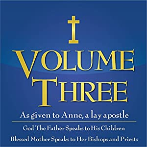 God the Father Speaks to His Children, Blessed Mother Speaks to Priests and Bishops Audiobook