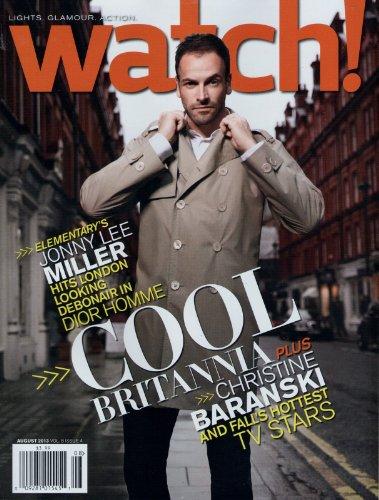 WATCH Magazine August 2013 Vol 8 (ELEMENTARY'S JONNY MILLER)