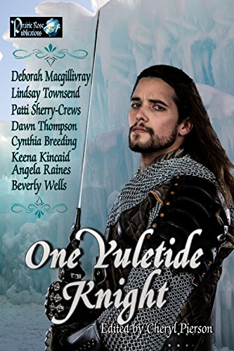 One Yuletide Knight by [Macgillivray, Deborah , Townsend, Lindsay, Breeding, Cynthia, Raines, Angela, Kincaid, Keena, Sherry-Crews, Patti, Wells, Beverly, Thompson, Dawn]
