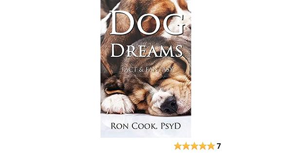 Dog Dreams: Fact & Fantasy: Amazon.es: Cook PsyD, Ron: Libros ...