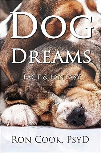 Dog Dreams: Fact & Fantasy: Amazon.es: Cook PsyD, Ron ...