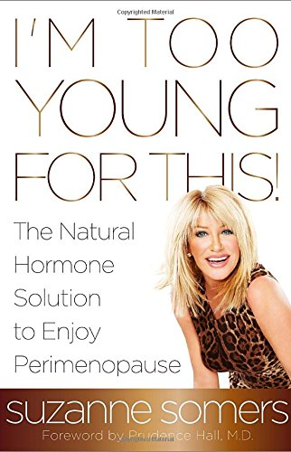 I'm Too Young for This!: The Natural Hormone Solution to Enjoy Perimenopause PDF