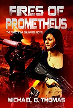 Fires of Prometheus (Star Crusades Uprising Book 3) by [Thomas, Michael G.]