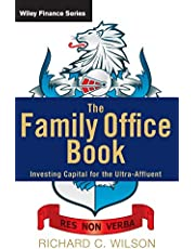 The Family Office Book: Investing Capital for the Ultra-Affluent: 775