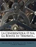 La Cenerentola, Gioacchino Rossini and Jacopo Ferretti, 127266998X