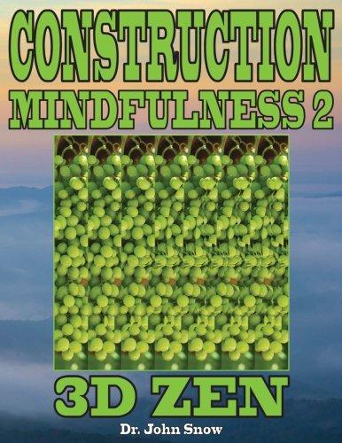 Construction Mindfulness 2: 3D Zen (Volume 2)