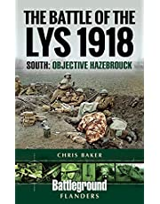 The Battle of the Lys 1918: South: Objective Hazebrouck