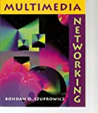Multimedia Networking, Bohdan O. Szuprowicz, 0070631085