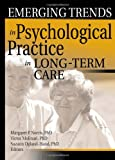 Emerging Trends in Psychological Practice in Long-Term Care, Margaret Norris and Victor Molinari, 078902005X