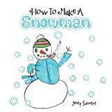 How to Make a Snowman, Joey Sauers, 1469177803