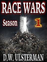 Prepper Fiction: RACE WARS: SEASON ONE: Episodes 1-6 (Survival Fiction,Prepper, SHTF,teotwawki,conspiracy)