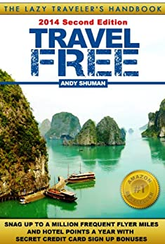 Travel Free: 2014 Second Edition by [Shuman, Andy]