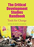 img - for The Critical Development Studies Handbook: Tools for Change book / textbook / text book