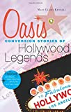Oasis: Conversion Stories of Hollywood Legends