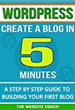 Learn how to make a WordPress Blog in 5 Minutes - No Coding Needed: What you write is called the Blog, Who writes is the Blogger and the Act is called Blogging - Learn how to do them all 5 minutes