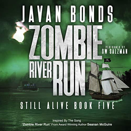 Zombie River Run: Still Alive, Book 5