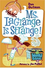 My Weird School #8: Ms. LaGrange Is Strange! (My Weird School series) Kindle Edition