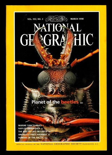 Beetle Magazine (Vol. 193, No. 3, National Geographic Magazine, March 1998: Planet of the Beetles; Marine Sanctuaries; Naples Unabashed; The Rise of Life on Earth; America's First Highway; Nomads of the)