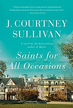 Saints for All Occasions: A novel by [Sullivan, J. Courtney]