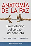 img - for Anatom a de la paz: La resoluci n del coraz n del conflicto book / textbook / text book